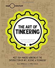 The Art of Tinkering: Meet 150 Makers…
