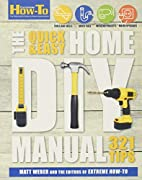 The Quick & Easy Home DIY Manual: 321 Tips…