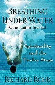 Breathing under water : companion journal…
