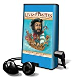 Lives of the pirates : swashbucklers, scoundrels (neighbors beware!) / written by Kathleen Krull ; illustrated by Kathryn Hewitt