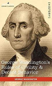 George Washington's Rules of Civility &…