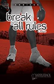 Break All Rules (Choices) by Eleanor Robins