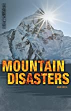 Mountain Disasters (Disasters) by Ann Weil