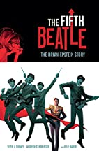 The Fifth Beatle: The Brian Epstein Story by…