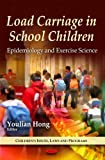 Load carriage in school children : epidemiology and exercise science / Youlian Hong, editor