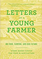 Letters to a Young Farmer: On Food, Farming,…