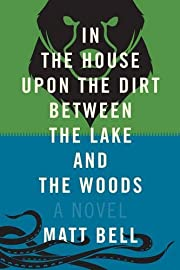 In the House Upon the Dirt Between the Lake…