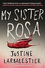 My Sister Rosa av Justine Larbalestier