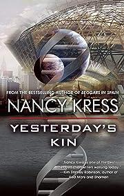 Yesterday's Kin – tekijä: Nancy Kress
