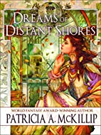 Dreams of Distant Shores by Patricia A.…