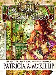 Dreams of Distant Shores de Patricia A.…