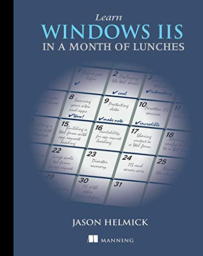 Learn Windows IIS in a Month of Lunches, Helmick, Jason