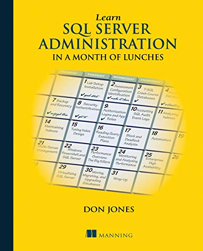 Learn SQL Server Administration in a Month of Lunches: Covers Microsoft SQL Server 2005-2014, Jones, Don