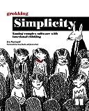 Grokking Simplicity: Taming Complex Software…