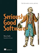 Seriously Good Software: Code that works,…