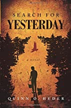 Search for Yesterday by Quinn O. Heder
