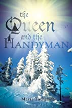 The Queen and the Handyman by Maria Tatham