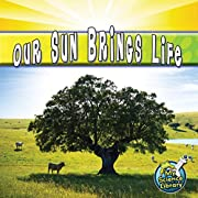 Our Sun Brings Life (My Science Library) de…