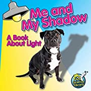 Me and My Shadow: A Book About Light (My…