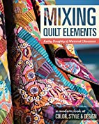 Mixing Quilt Elements: A Modern Look at…