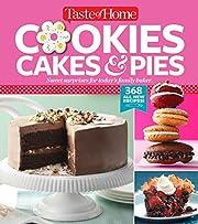 Taste of Home Cookies, Cakes & Pies: 368…