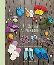 The Knitted Slipper Book: Slippers and House…