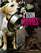 Prison Puppies (Dog Heroes) by Meish Goldish