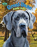 Great Dane : gentle giant by Stephen Person