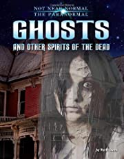 Ghosts and Other Spirits of the Dead (Not…