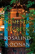 Domestic Secrets by Rosalind Noonan