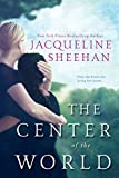 The center of the world / Jacqueline Sheehan