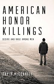 American Honor Killings: Desire and Rage…