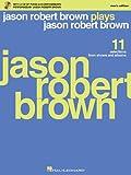 Jason Robert Brown plays Jason Robert Brown [11 selections from shows and albums] / Jason Robert Brown
