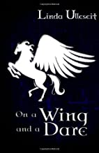 On a Wing and a Dare (Flying Horse Books) by…
