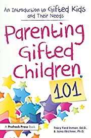 Parenting Gifted Children 101: An…