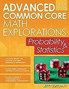 Advanced Common Core Math Explorations:…