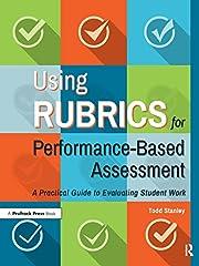 Using Rubrics for Performance-Based…
