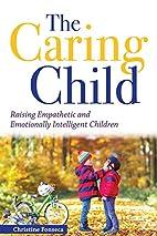 The Caring Child: Raising Empathetic and…