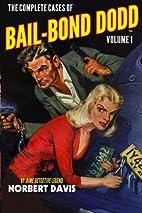 The Complete Cases of Bail-Bond Dodd, Volume…
