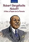 Robert sengstacke abbott : A man, a paper, and a parade