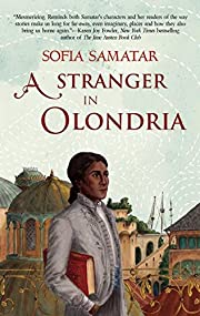 A stranger in Olondria : being the complete…