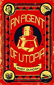 An Agent of Utopia: New and Selected Stories…