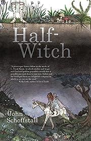 Half-Witch: a novel de John Schoffstall