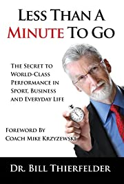 Less Than a Minute To Go: The Secret to…