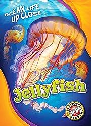 Jellyfish (Ocean Life Up Close: Blastoff…