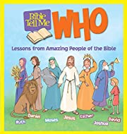 Bible Tell Me: Who: Lessons from Amazing…