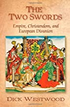 The Two Swords: Empire, Christendom, and…