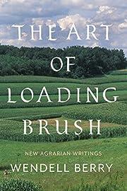The Art of Loading Brush: New Agrarian…