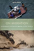 On Migration: Dangerous Journeys and the…