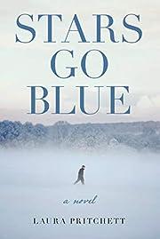 Stars Go Blue: A Novel av Laura Pritchett